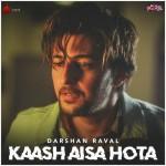 Kaash Aisa Hota - Darshan Raval mp3 songs mp3