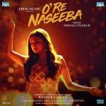 O Re Naseeba  - Monali Thakur mp3