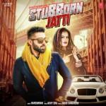 Stubborn Jatti  - Harsimran mp3