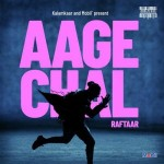 Aage Chal - Raftaar mp3