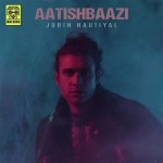 Aatishbaazi - Jubin Nautiyal mp3 songs