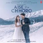 Aise Na Chhoro - Guru Randhawa mp3 songs mp3