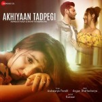 Akhiyaan Tadpegi - Aishwarya Pandit mp3 songs