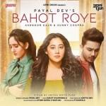 Bahot Roye - Payal Dev mp3 songs