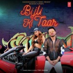 Bijli Ki Taar - Tony Kakkar mp3 songs