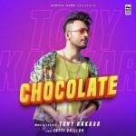 Chocolate - Tony Kakkar mp3 songs
