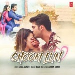Choom Lun - Kunal Sondhi mp3 songs