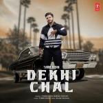 Dekhi Chal - Tyson Sidhu mp3