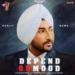 Depend On Mood - Ranjit Bawa mp3