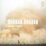 Dhuaan Dhuaan - Ankur Tewari mp3 songs