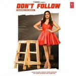 Dont Follow - Himanshi Khurana mp3 songs mp3