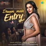 Dream Mein Entry - Jyotica Tangri mp3 songs mp3
