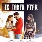 Ek Tarfa Pyar - Srishti Bhandari mp3 songs