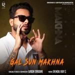 Gal Sun Makhna - Khan Bhaini mp3 songs
