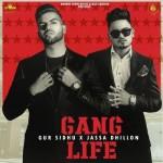 Gang Life - Gur Sidhu mp3 songs