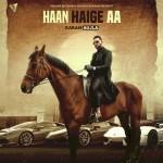Haan Haige Aa - Karan Aujla mp3