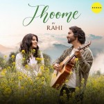 Jhoome - Rahi