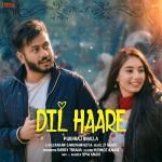 Dil Haare - Pukhraj Bhalla