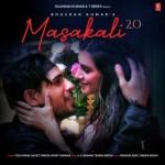 Masakali 2.0 - Tulsi Kumar And Sachet Tandon
