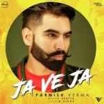 Ja Ve Ja - Parmish Verma mp3