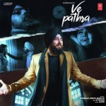 Ve Pathra - B Praak