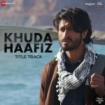 Khuda Haafiz - Title Track