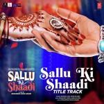 Sallu Ki Shaadi - Title Song