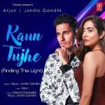 Kaun Tujhe (Finding The Light) - Arjun