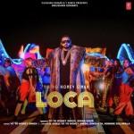 Loca - Yo Yo Honey Singh