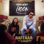 Main Wahi Hoon - Raftaar Feat Karma mp3