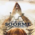 Soorme Aoun Tareeka Te - Arjan Dhillon