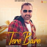Tere Bare About You - Nachhatar Gill