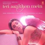 Teri Aankhon Mein - Neha Kakkar