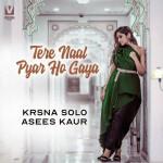 Tere Naal Pyar Ho Gaya - Asees Kaur