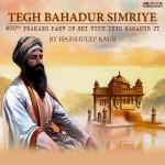 Tegh Bahadur Simriye - Harshdeep Kaur