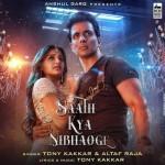 Saath Kya Nibhaoge - Tony Kakkar