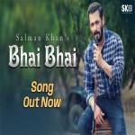 Bhai Bhai - Salman Khan