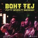Boht Tej - Badshah