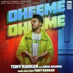 Dheeme Dheeme -Tony Kakkar mp3
