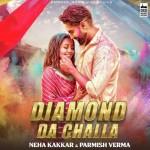 Diamond Da Challa - Neha Kakkar