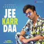 Jee Karr Daa - Harrdy Sandhu mp3 songs