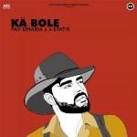 Ka Bole - Pav Dharia mp3 songs