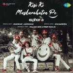 Kisi Ki Muskurahaton Pe - Euphoria mp3 songs