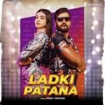 Ladki Patana - Khesari Lal Yadav mp3 songs