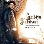 Lambiya Judaiyan - Bilal Saeed mp3 songs