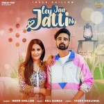 Ley Jaa Jatti Nu - Inder Dhillon mp3 songs mp3