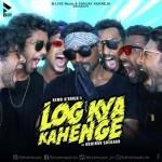 Log Kya Kahenge - Abhinav Shekhar mp3 songs