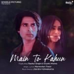Main To Kahun - Manmohan Tiwari mp3 songs