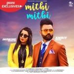 Mithi Mithi - Amrit Maan Ft. Jasmine Sandlas mp3 songs mp3