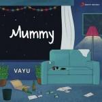 Mummy - Vayu mp3